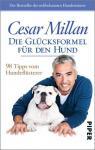 Cesar Millan - Die Glücksformel für den Hund (Taschenbuch)
